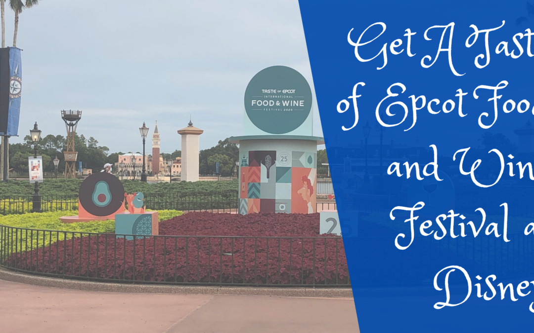 Get A Taste of Epcot Food and Wine Festival at Disney
