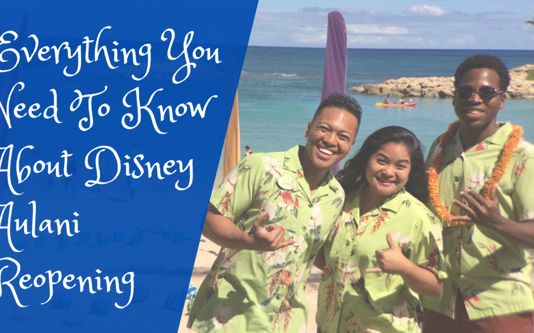 Everything You Need To Know About Disney Aulani Reopening