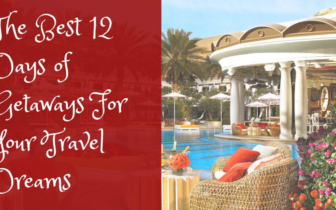 The Best 12 Days of Getaways For Your Travel Dreams