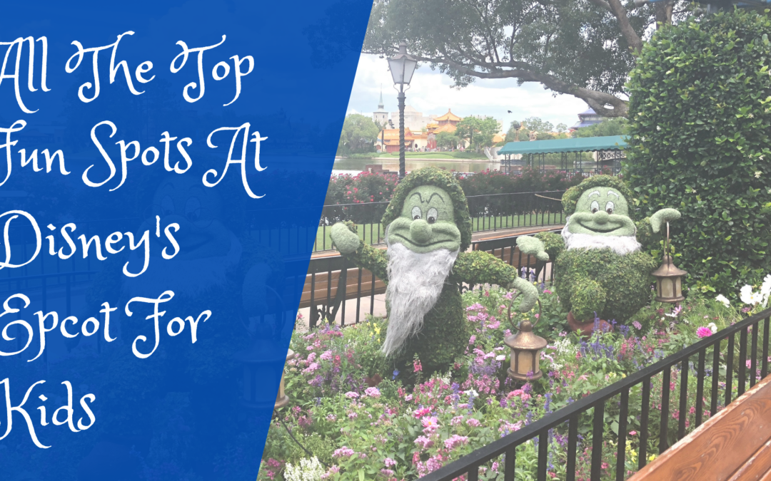 All The Top Fun Spots At Disney's Epcot For Kids